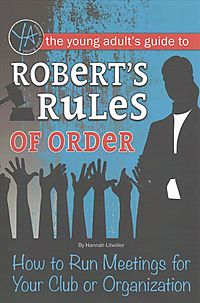 The Young Adult?s Guide to Robert?s Rules of Order
