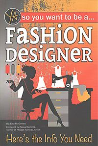 So You Want to Be a Fashion Designer