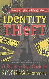 The Young Adult?s Guide to Identity Theft