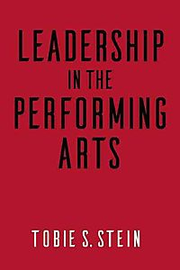 Leadership in the Performing Arts