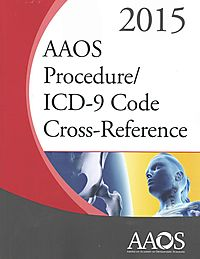 AAOS Procedure/ICD-9 Code Cross-Reference 2015