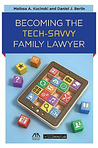 Becoming the Tech-Savvy Family Lawyer