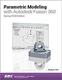 Parametric Modeling With Autodesk Fusion 360, Spring 2018