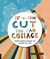 If You Can Cut, You Can Collage