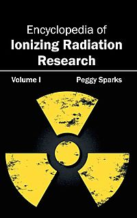Encyclopedia of Ionizing Radiation Research