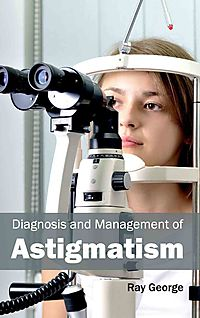 Diagnosis and Management of Astigmatism