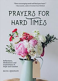 Prayers for Hard Times