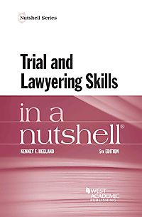 Trial and Lawyering Skills in a Nutshell