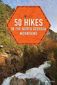 Explorer's Guide 50 Hikes in the North Georgia Mountains