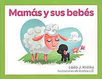 Mam?s y sus beb?s / Mother Animals and Their Babies