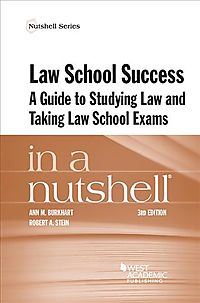 Law School Success in a Nutshell, a Guide to Studying Law and Taking Law School Exams