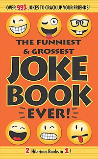 The Funniest & Grossest Joke Book Ever!