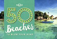 Lonely Planet 50 Beaches to Blow Your Mind