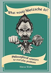 What Would Nietzsche Do?