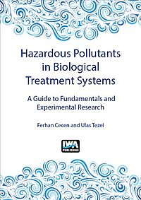 Hazardous Pollutants in Biological Treatment Systems