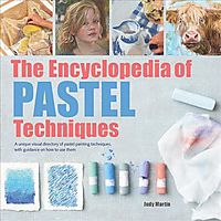 The Encyclopedia of Pastel Techniques