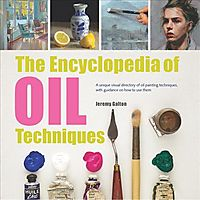 The Encyclopedia of Oil Painting Techniques