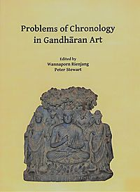 Problems of Chronology in Gandharan Art