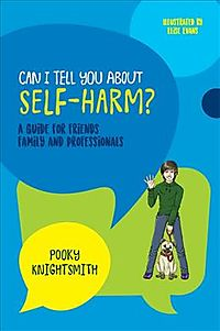Can I Tell You About Self-Harm?