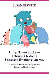Using Picture Books to Enhance Children?s Social and Emotional Literacy