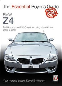 Bmw Z4 E85 Roadster and E86 Coupe Including M and Alpina 2003 to 2009
