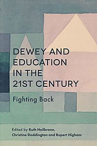 Dewey and Education in the 21st Century