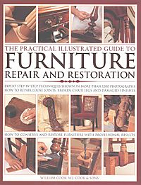 The Practical Illustrated Guide to Furniture Repair and Restoration