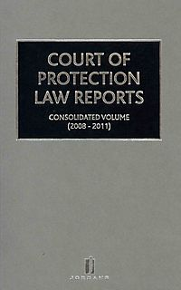 Court of Protection Law Reports 2008-2011