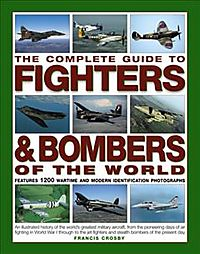 The Complete Guide to Fighters & Bombers of the World