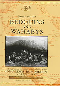 Notes on the Bedouins and Wahabys, Collected During His Travels in the East