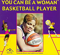 You Can Be a Woman Basketball Player
