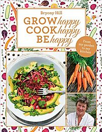 Grow Happy, Cook Happy, Be Happy
