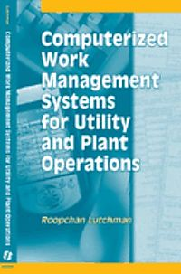 Computerized Work Management Systems for Utility And Plant Operations