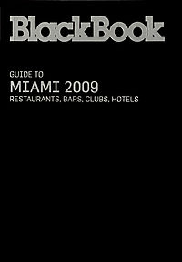 BlackBook Guide 2009 to Miami