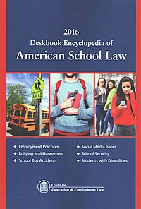 Deskbook Encyclopedia of American School Law 2016