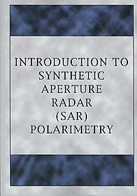 Introduction to Synthetic Aperture Radar Sar Polarimetry