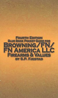 Blue Book Pocket Guide for Browning/FN/ FN America LLC Firearms & Values