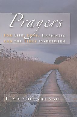 Prayers For Life Love Happiness And The Times In Between