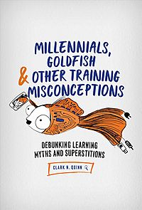 Millennials, Goldfish & Other Training Misconceptions