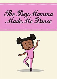 The Day Momma Made Me Dance