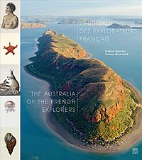 L'Australie Des Explorateurs Francais / The Australia of the French Explorers