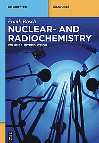 Nuclear- and Radiochemistry