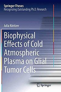 Biophysical Effects of Cold Atmospheric Plasma on Glial Tumor Cells