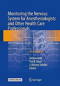 Monitoring the Nervous System for Anesthesiologists and Other Health Care Professionals + Ereference