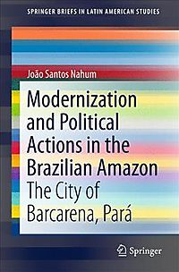 Modernization and Political Actions in the Brazilian Amazon