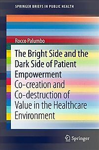 The Bright Side and the Dark Side of Patient Empowerment