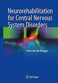 Neurorehabilitation for Central Nervous System Disorders