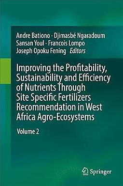 Improving the Profitability, Sustainability and Efficiency of Nutrients Through Site Specific Fertilizers Recommendations in West African Agro-ecosystems