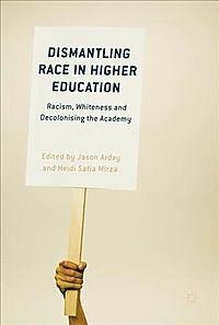 Dismantling Race in Higher Education