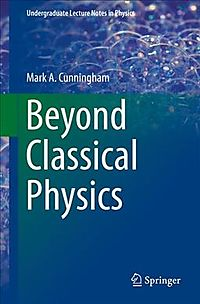 Beyond Classical Physics